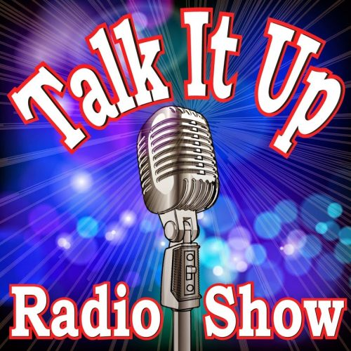 Talk It Up Radio Show